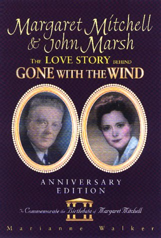9781561452316: Margaret Mitchell & John Marsh: The Love Story Behind Gone With the Wind