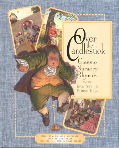 9781561452590: Over the Candlestick: Classic Nursery Rhymes and the Real Stories Behind Them