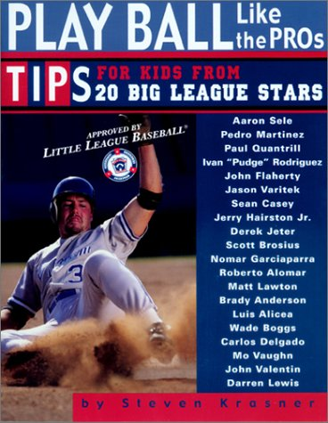9781561452613: Play Ball Like the Pros: Tips for Kids from 20 Big League Stars