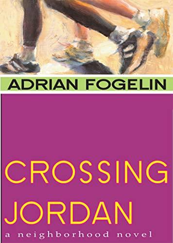 Crossing Jordan: Fogelin, Adrian