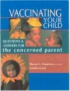 9781561452859: Vaccinating Your Child: Questions and Answers for the Concerned Parent