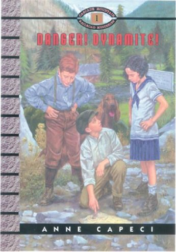 Danger: Dynamite! (Cascade Mountain Railroad Mysteries): Capeci, Anne