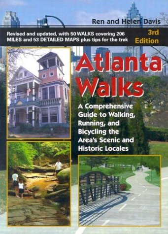 9781561452934: Atlanta Walks: A Comprehensive Guide to Walking, Running, and Bicycling Around the Area's Scenic and Historic Locales