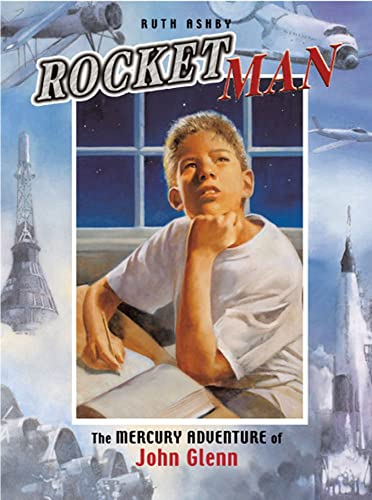Rocket Man: The Mercury Adventure of John Glenn (Outstanding Science Trade Books for Students K-12) (1561453234) by Ashby, Ruth