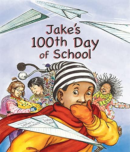 Jake's 100th Day of School: Laminack, Lester L.