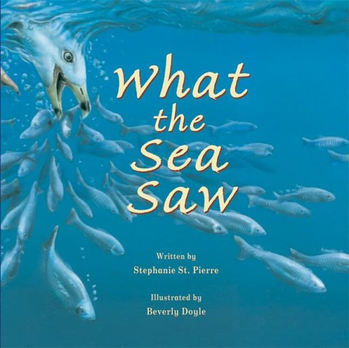What the Sea Saw: St. Pierre, Stephanie