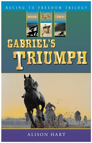 9781561454105: Gabriel's Triumph (Racing to Freedom Trilogy)