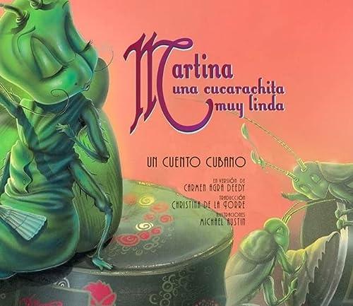 Martina Una Cucarachita Muy Linda / Martina the Beautiful Cockroach: Un Cuento Cubano / A Cuban Folktale
