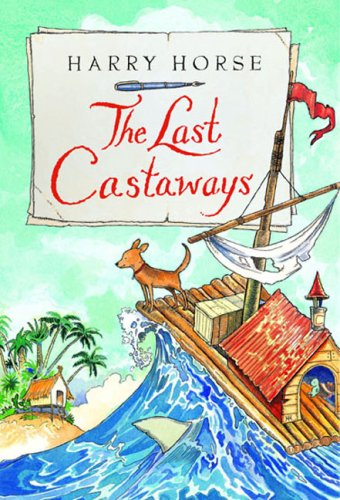 9781561454396: The Last Castaways: Being as It Were, the Account of a Small Dog's Adventures at Sea