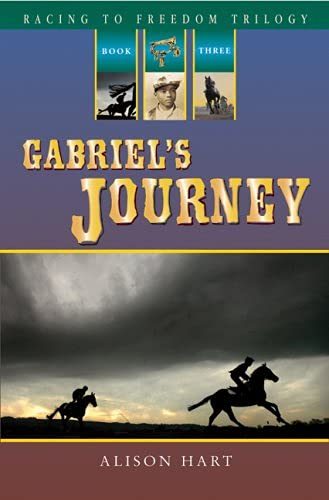 Gabriel's Journey (Racing to Freedom Trilogy): Alison Hart