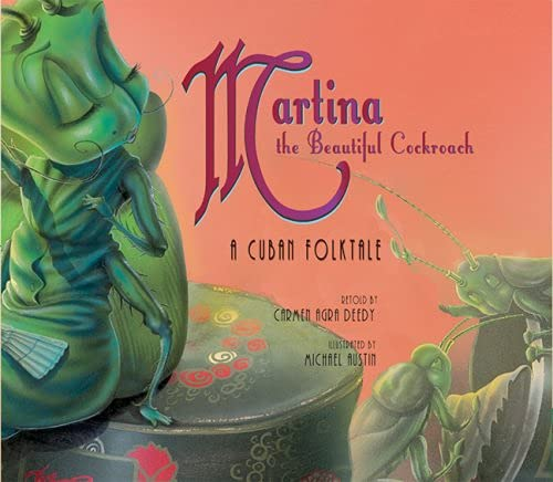 Martina the Beautiful Cockroach: Carmen Agra Deedy