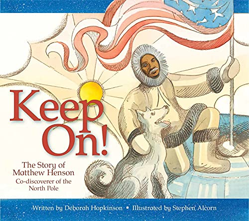 9781561454730: Keep On!: The Story of Matthew Henson, Co-Discoverer of the North Pole
