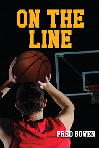 On the Line (Fred Bowen Sports Story): Fred Bowen