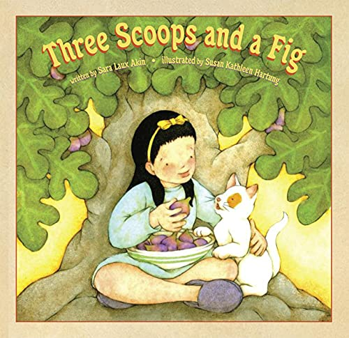 Three Scoops and a Fig (Hardcover): Sara Akin