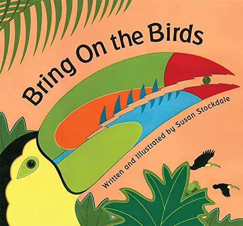 Bring On the Birds: Susan Stockdale