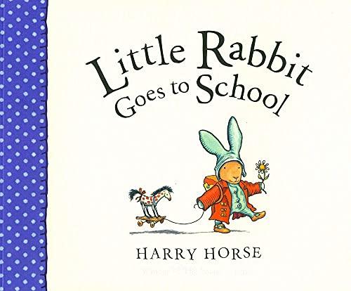 9781561455744: Little Rabbit Goes to School