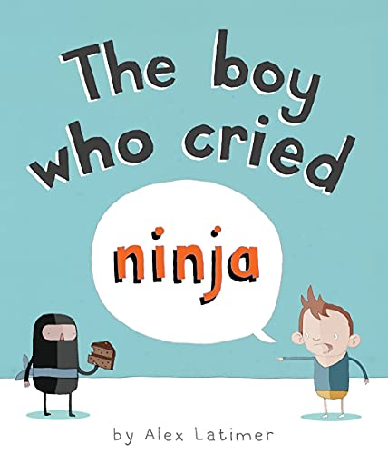 The Boy Who Cried Ninja: Latimer, Alex