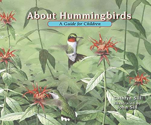 About Hummingbirds 9781561455881 In this latest book in the acclaimed About... series, educator and author Cathryn Sill uses simple, easy-to-understand language to teach children what hummingbirds are, how they look, how they move, what they eat, and where they live. Illustrator John Sill introduces readers to many varieties of hummingbirds, from the smallest type the Bee Hummingbird of Cuba to the largest the Giant Hummingbirds of the Andes Mountains in South America. An afterword provides details on the hummingbirds featured and inspires young readers to learn more about them.