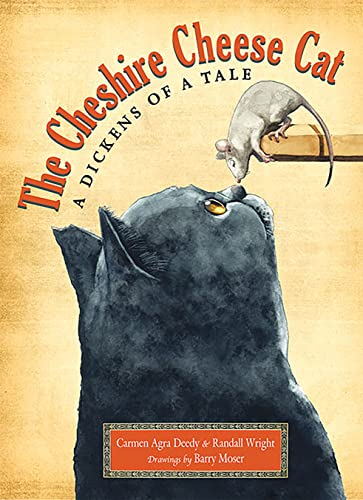 The Cheshire Cheese Cat: A Dickens of a Tale: Carmen Agra Deedy
