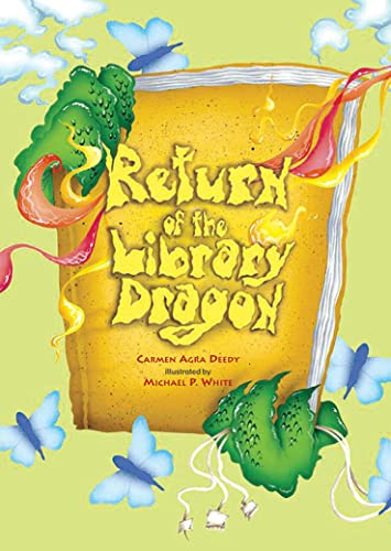 Return of the Library Dragon: Deedy, Carmen Agra