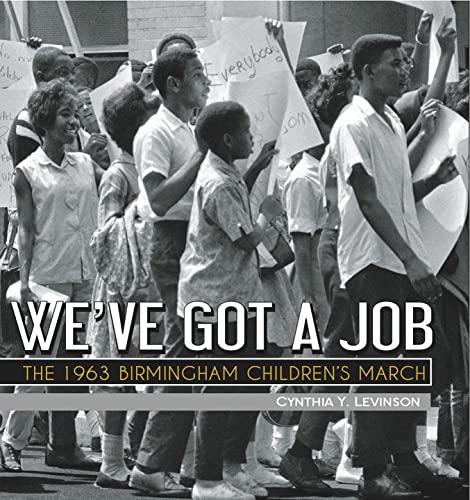 9781561456277: We've Got a Job: The 1963 Birmingham Children's March (Jane Addams Award Book (Awards))