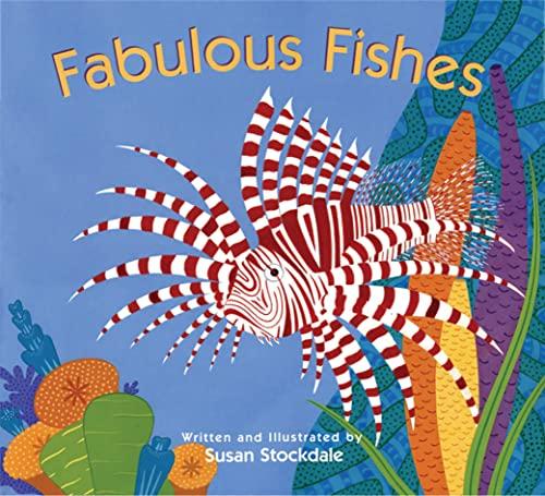 Fabulous Fishes: Susan Stockdale