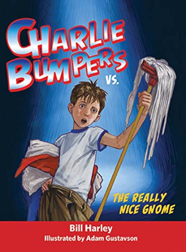 9781561457403: Charlie Bumpers vs. the Really Nice Gnome