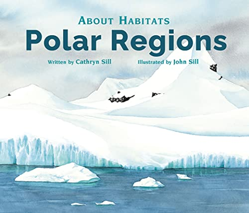 About Habitats: Polar Regions: Sill, Cathryn