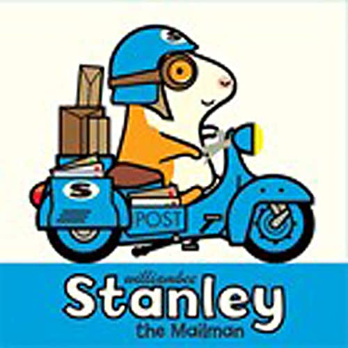 Stanley the Mailman: William Bee