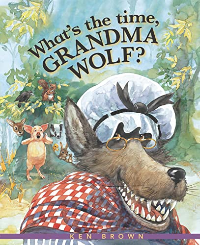 What's the Time, Grandma Wolf?: Brown, Ken