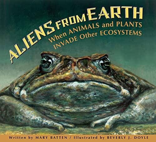 9781561459032: Aliens from Earth: When Animals and Plants Invade Other Ecosystems, revised edition