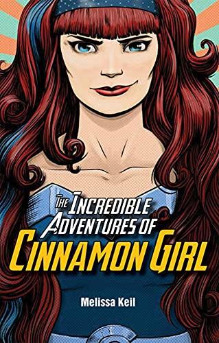 Incredible Adventures of Cinnamon Girl The