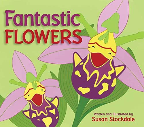 Fantastic Flowers: Susan Stockdale