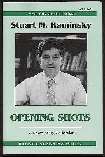 Opening Shots (Signed): Kaminsky, Stuart M
