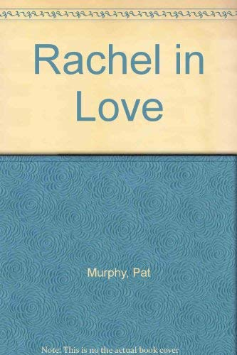 Rachel in Love: Murphy, Pat
