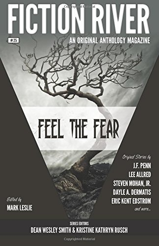 Fiction River: Feel the Fear (Fiction River: River, Fiction; Allred,