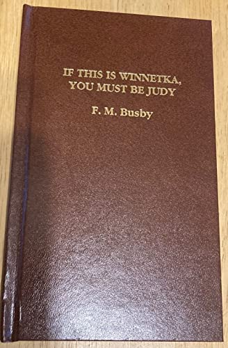 9781561469345: IF THIS IS WINNETKA, YOU MUST BE JUDY [SHORT STORY HARDBACK #34]