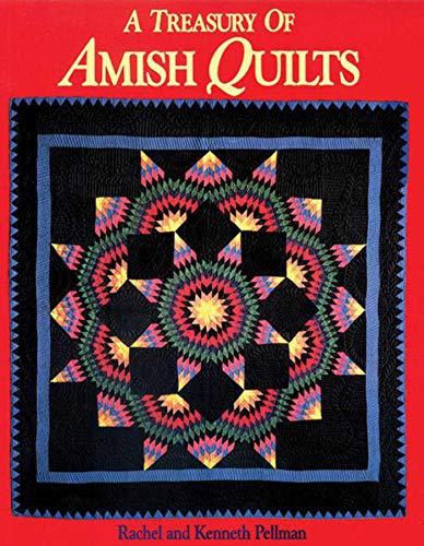 A Treasury of Amish Quilts: Pellman, Rachel; Pellman, Kenneth