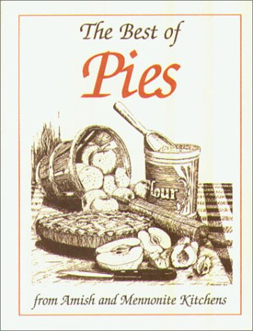9781561481538: The Best of Pies: From Amish and Mennonite Kitchens