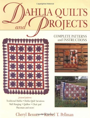 9781561481798: Dahlia Quilts and Projects