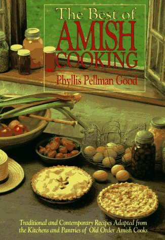 9781561481897: The Best of Amish Cooking: Traditional Contemporary Recipes Adapted from the Kitchens and Pantries of Old Order Amish Cooks
