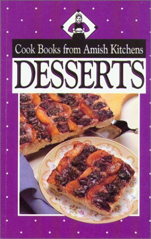 Cookbook from Amish Kitchens: Desserts (Cookbooks from: Good, Phillis Pellman