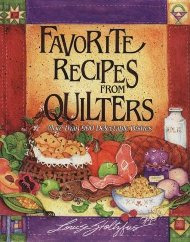 9781561482351: Favorite Recipes from Quilters: More Than 900 Delectable Dishes