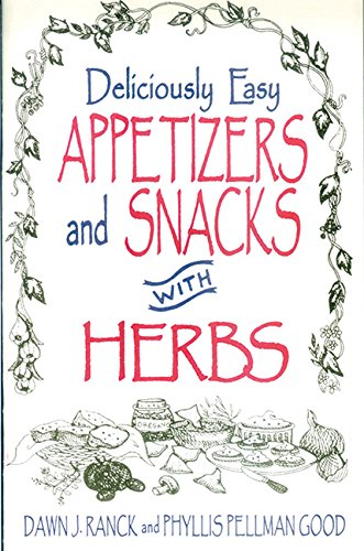 Deliciously Easy Appetizers with Herbs: Ranck, Dawn J.