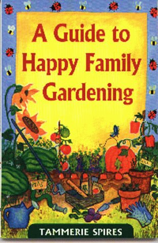 Guide to Happy Family Gardening: Spires, Tammerie