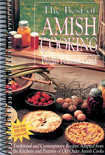9781561483303: Best of Amish Cooking: Traditional And Contemporary Recipes Adapted From The Kitchens And Pantries Of O
