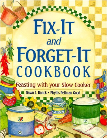 9781561483389: Fix-It and Forget-It Cookbook: Feasting with Your Slow Cooker