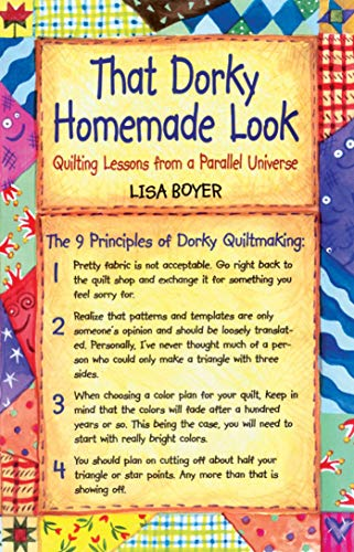 That Dorky Homemade Look: Quilting Lessons From: Lisa Boyer
