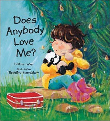 Does Anybody Love Me?: Lobel, Gillian; Beardshaw,