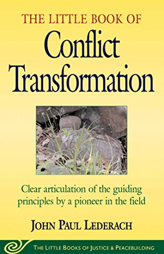 9781561483907: Little Book of Conflict Transformation: Clear Articulation Of The Guiding Principles By A Pioneer In The Field (The Little Books of Justice and Peacebuilding Series)
